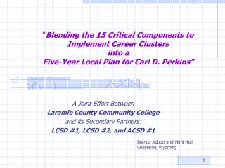 """"""" Blending the 15 Critical Components to Implement Career Clusters into a Five-Year Local Plan for Carl D. Perkins"""""""