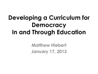 Developing a Curriculum for Democracy  In and Through Education