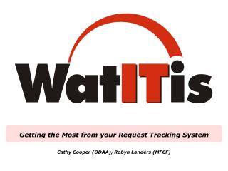 Getting the Most from your Request Tracking System