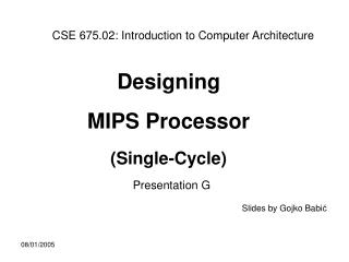 Designing  MIPS Processor (Single-Cycle) Presentation G