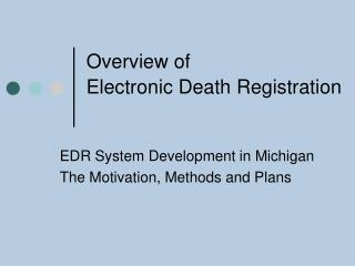 Overview of Electronic Death Registration