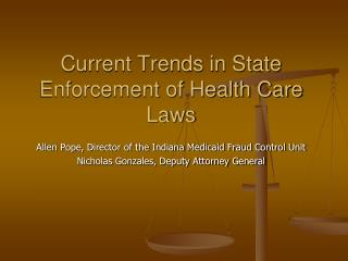Current Trends in State Enforcement of Health Care Laws