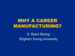 WHY A CAREER MANUFACTURING?