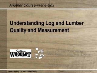 Understanding Log and Lumber Quality and Measurement