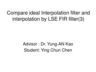 Compare ideal Interpolation filter and interpolation by LSE FIR filter(3)