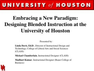 Embracing a New Paradigm: Designing Blended Instruction at the University of Houston