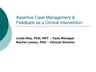Assertive Case Management & Feedback as a Clinical Intervention