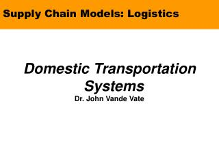 Supply Chain Models: Logistics