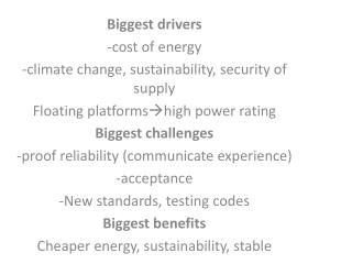 Biggest  drivers - cost  of  energy - climate change ,  sustainability , security of  supply