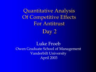 Quantitative Analysis  Of Competitive Effects For Antitrust