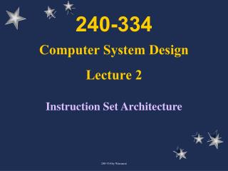 240-334 Computer System Design Lecture 2