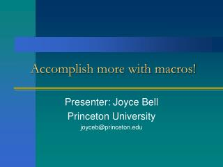 Accomplish more with macros!