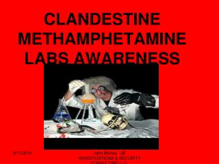 CLANDESTINE METHAMPHETAMINE LABS AWARENESS