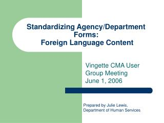 Standardizing Agency/Department Forms:  Foreign Language Content