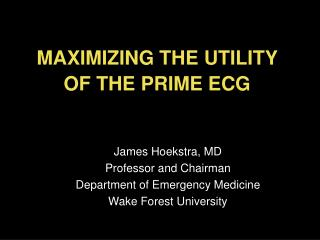 MAXIMIZING THE UTILITY  OF THE PRIME ECG