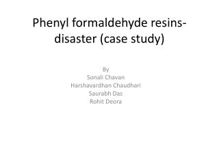 Phenyl formaldehyde resins-disaster (case study)