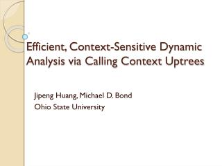 Efficient, Context-Sensitive Dynamic Analysis via Calling Context  Uptrees