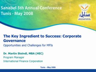 The Key Ingredient to Success: Corporate Governance  Opportunities and Challenges for MFIs