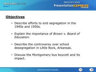 Describe efforts to end segregation in the 1940s and 1950s.