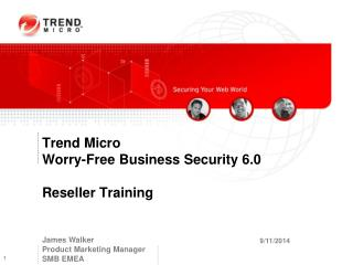 Trend Micro Worry-Free Business Security 6.0 Reseller Training