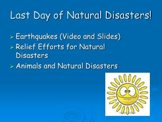 Last Day of Natural Disasters!
