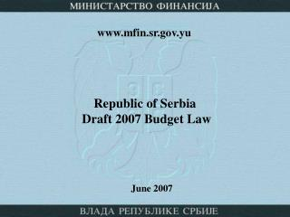 Republic of Serbia   Draft 2007 Budget Law