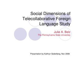 Social Dimensions of Telecollaborative Foreign Language Study
