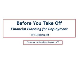 Before You Take Off Financial Planning for Deployment Pre-Deployment