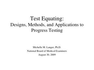 Test Equating: Designs, Methods, and Applications to Progress Testing