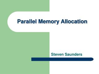 Parallel Memory Allocation