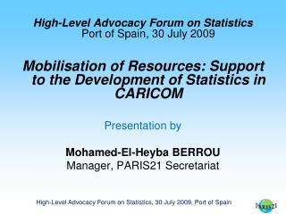 High-Level Advocacy Forum on Statistics Port of Spain, 30 July 2009