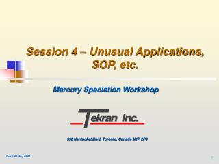 Session 4 – Unusual Applications, SOP, etc.