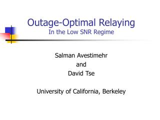 Outage-Optimal Relaying In the Low SNR Regime