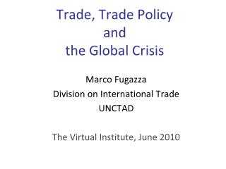 Trade, Trade Policy  and  the Global Crisis