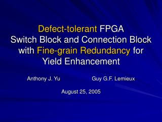Anthony J. Yu		Guy G.F. Lemieux August 25, 2005