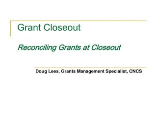 Grant Closeout Reconciling Grants at Closeout