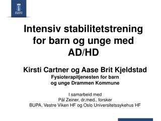 Intensiv stabilitetstrening for barn og unge med AD/HD