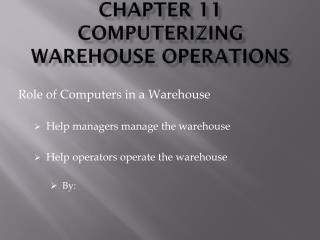Chapter 11 Computerizing Warehouse Operations
