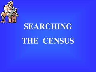 SEARCHING  THE  CENSUS
