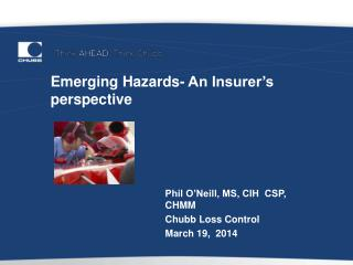 Emerging Hazards- An Insurer's perspective