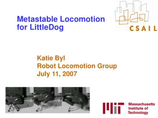 Metastable Locomotion for LittleDog