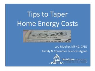 Tips to Taper  Home Energy Costs
