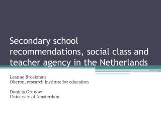 Secondary school recommendations, social class and teacher agency in the Netherlands