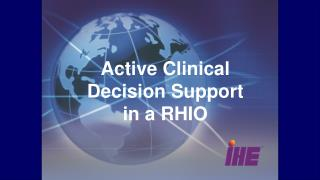 Active Clinical  Decision Support  in a RHIO