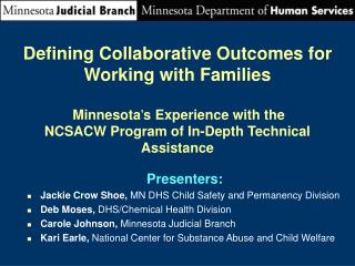Presenters: Jackie Crow Shoe,  MN DHS Child Safety and Permanency Division