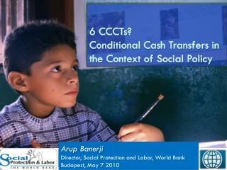 6 CCCTs? Conditional Cash Transfers in the Context of Social Policy