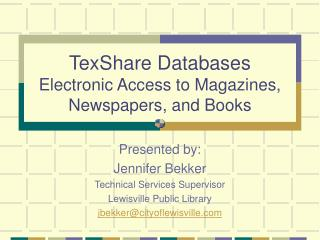 TexShare Databases Electronic Access to Magazines, Newspapers, and Books