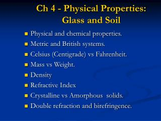 Ch 4 - Physical Properties: Glass and Soil