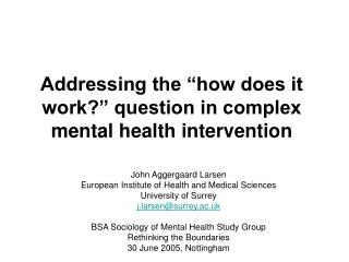 Addressing the  how does it work  question in complex mental health intervention