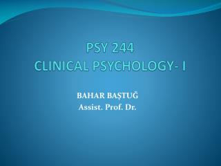 PSY 244 CLINICAL PSYCHOLOGY- I